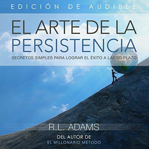 El Arte De La Persistencia Audiobook